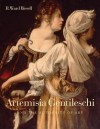 Artemisia Gentileschi and the Authority of Art: Critical Reading and Catalogue Raisonne - R. Ward Bissell