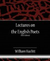 Lectures on the English Poets (New Edition) - William Hazlitt