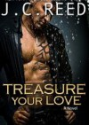 Treasure Your Love - J.C. Reed
