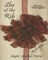 She of the Rib, Women Unwrapped - Jayne Jaudon Ferrer