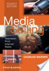 Media Selling: Television, Print, Internet, Radio - Charles Warner