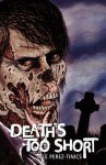 Death's Too Short - Lyle Perez-Tinics
