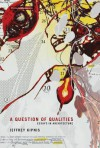 A Question of Qualities: Essays in Architecture - Jeffrey Kipnis