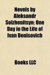Novels by Aleksandr Solzhenitsyn: One Day in the Life of Ivan Denisovich - Aleksandr Solzhenitsyn