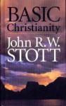 Basic Christianity - John R.W. Stott