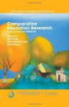 Comparative Education Research: Approaches and Methods (CERC Studies in Comparative Education) - Mark Bray, Bob Adamson, Mark Mason