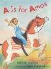 A is for Amos - Deborah Chandra