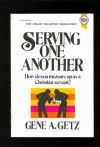 Serving One Another (Biblical renewal series) - Gene A. Getz