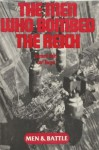 The Men Who Bombed the Reich (Men and Battle) - Bernard C. Nalty