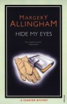 Hide My Eyes - Margery Allingham