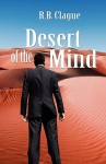Desert of the Mind (Rob Swift #2) - R.B. Clague