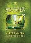 Alekszandra és a Teremtés Növendékei - Maryna Dyachenko, Serhiy Dyachenko, Weisz Györgyi