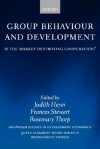 Group Behaviour and Development: Is the Market Destroying Cooperation? - Judith Heyer, Frances Stewart, Rosemary Thorp