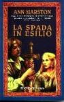 La spada in esilio - Ann Marston, Luca Landoni
