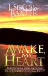 Awake My Heart: Daily Devotional Studies for the Year - J. Sidlow Baxter