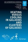 Heating Versus Cooling in Galaxies and Clusters of Galaxies - P. Schuecker