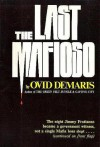 The Last Mafioso: The Treacherous World of Jimmy Frantianno - Ovid Demaris