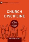 Church Discipline: How the Church Protects the Name of Jesus (9Marks: Building Healthy Churches) - Jonathan Leeman
