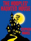The Hooples' Haunted House - Stephen Manes, Martha Weston