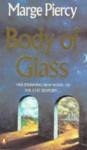 Body Of Glass - Marge Piercy