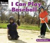 I Can Play Baseball - Edana Eckart