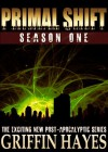 Primal Shift: Volume 1 (A Post-Apocalyptic Thriller) - Griffin Hayes