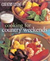 Cooking for Country Weekends (Country Living Series) - Country Living Magazine, Country Living Magazine, Diana Murphy