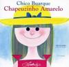 Chapeuzinho Amarelo - Chico Buarque, Ziraldo