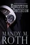 Executive Decision - Mandy M. Roth