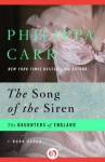 The Song of the Siren (The Daughters of England) - Philippa Carr