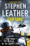 Fair Game (The 8th Spider Shepherd Thriller) - Stephen Leather