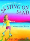 Skating on Sand - Libby Gleeson, Ann James