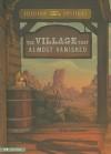 The Village That Almost Vanished (Field Trip Mysteries) - Steve Brezenoff, C.B. Canga