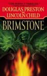 Brimstone (Pendergast, #5/Diogenes, #1) - Douglas Preston, Lincoln Child