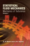 Statistical Fluid Mechanics, Volume I: Mechanics of Turbulence (Dover Books on Physics) - Andreĭ Sergeevich Monin, Akiva M. Yaglom, John L. Lumley