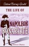 The Life Of Napoleon Bonaparte - Sabine Baring-Gould