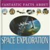 Fantastic Facts About Space Exploration - Tim Furniss
