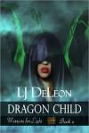 Dragon Child - L.J. DeLeon
