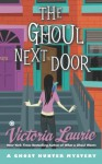 The Ghoul Next Door: A Ghost Hunter Mystery - Victoria Laurie