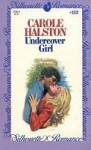 Undercover Girl (Silhouette Romance, #152) - Carole Halston