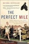 The Perfect Mile: Three Athletes, One Goal, and Less Than Four Minutes to Achieve It - Neal Bascomb, Nelson Runger
