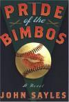 Pride of the Bimbos - John Sayles