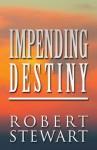 Impending Destiny - Robert Stewart