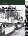Tanks in the Winter War 1939-1940 - Maksym Kolomyjec, Maksym Kolomyjec, Tim Dinan
