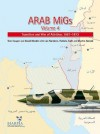 Arab Migs Volume 4: Transition and War of Attrition, 1967-1973 - Tom Cooper, David Nicolle, Lon Nicolle