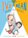 Ivy and Bean Make the Rules: Book 9 - Annie Barrows, Sophie Blackall