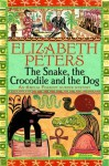 The Snake, the Crocodile and the Dog (Amelia Peabody) - Elizabeth Peters