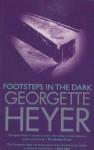 Footsteps In The Dark - Georgette Heyer
