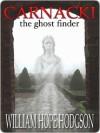 Carnacki, Ghost Finder - William Hope Hodgson