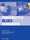 Fingerstyle Blues Songbook: Learn to Play Country Blues, Ragtime Blues, Boogie Blues & More (Acoustic Guitar Private Lessons) - Steve James